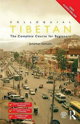 Colloquial Tibetan: The Complete Course for Beginners by Jonathan Samuels (Engli