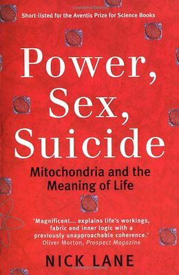 Power, Sex, Suicide: Mitochondria and the meaning of life,PB,Nick Lane - NEW