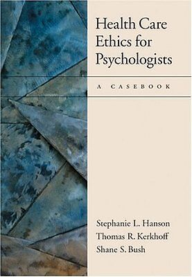 Health Care Ethics for Psychologists: A Casebook,HB,Stephanie L. Hanson, Thomas