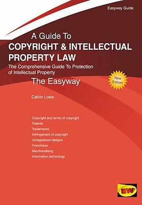 Easyway Guide to Copyright and Intellectual Property Law : The Comprehensive Gu