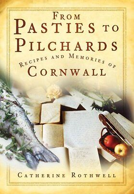 From Pasties to Pilchards: Recipes and Memories of Cornwall,PB,Catherine Rothwe