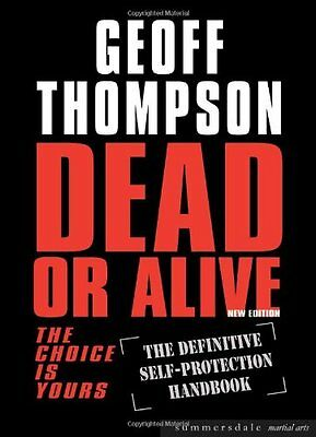 Dead or Alive: The Definitive Self-Protection Handbook (Summersdale Martial Art