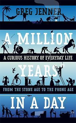 A Million Years in a Day: A Curious History of E, Jenner, Greg, New