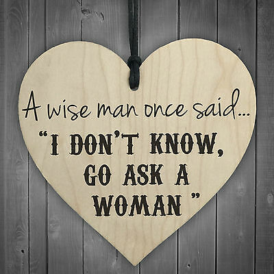 A Wise Man Asks A Woman Novelty Wooden Hanging Heart Funny Joke Plaque Gift Sign