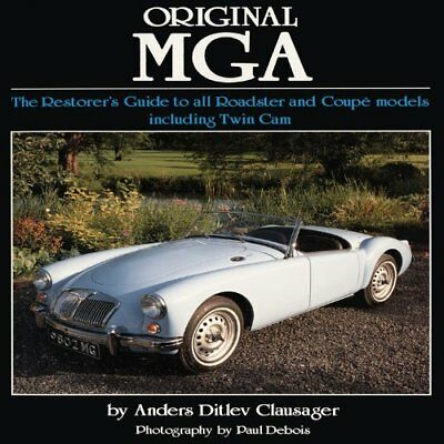 Original MGA: The Restorer's Guide to All Roadster and Coupe Models-Anders Ditle
