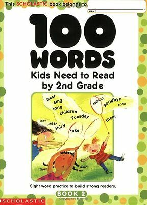 100 Words Kids Need to Read by 2nd Grade: Sight Word Practice to Build Strong Re