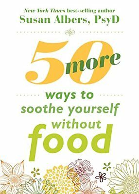 Fifty More Ways to Soothe Yourself Without Food-Susan Albers