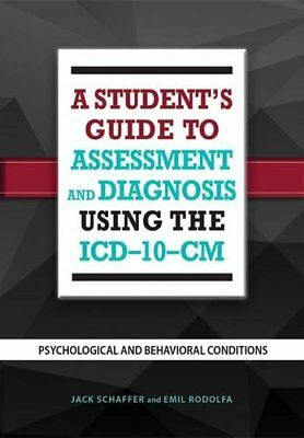 A Student's Guide to Assessment and Diagnosis Using the ICD-10-CM: Psychological