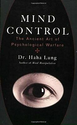 Mind Control: The Ancient Art of Psychological Warfare-Haha Lung