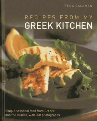 Recipes from My Greek Kitchen: Simple Seasonal Food from Greece and the Islands,