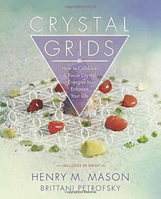 Crystal Grids: How to Combine and Focus Crystal Energies to Enhance Your Life-Br