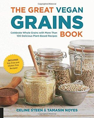 The Great Vegan Book: The Great Vegan Grains Book: Celebrate Whole Grains with M