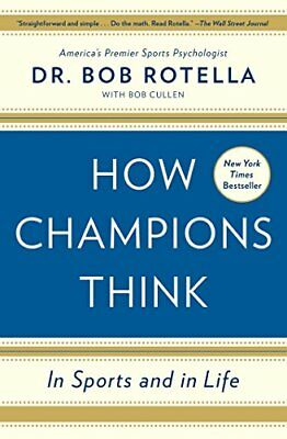 How Champions Think: In Sports and in Life-Bob Rotella