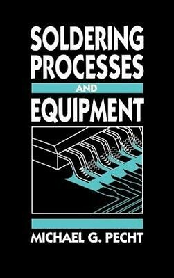 Soldering Processes and Equipment by Michael G. Pecht Hardcover Book (English)