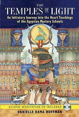 The Temples of Light: An Initiatory Journey Into the Heart Teachings of the Egyp