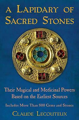 Lapidary of Sacred Stones: Their Magical and Medicinal Powers Based on the Earli