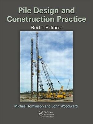 Pile Design and Construction Practice, Sixth Edition (Hardcover), Tomlinson, Mi.