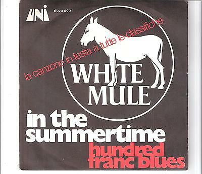 WHITE MULE - In the summertime