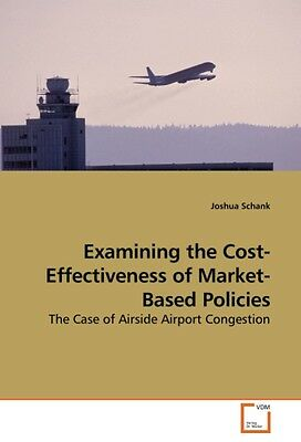 Examining the Cost-Effectiveness of Market-Based Policies ~  ... 9783639026849