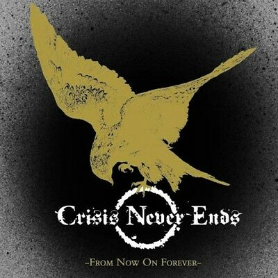 "CRISIS NEVER ENDS - From Now On Forever (ltd. 7"")"