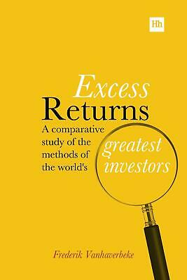 Excess Returns: A comparative study of the methods of the world's greatest inves