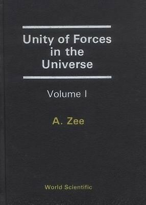 Unity of Forces in the Universe by Anthony Zee Hardcover Book (English)