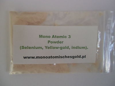 Monoatomic 3 Powder:  (Selenium, Yellow-Gold, Indium). ormus mana