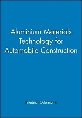 Aluminium Materials Technology for Automobile Construction by Friedrich Osterman