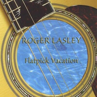 Roger Lasley - Flatpick Vacation [New CD]