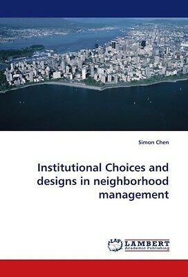 Institutional Choices and designs in neighborhood management Simon Chen