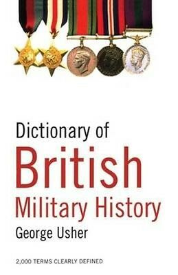 Dictionary of British Military History by George Usher Paperback Book (English)