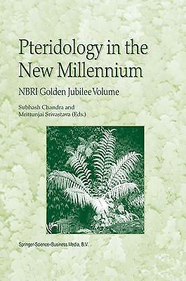 Pteridology in the New Millennium S. Chandra