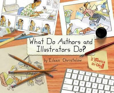 What Do Authors and Illustrators Do? by Eileen Christelow (English) Hardcover Bo