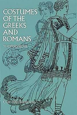 Costumes of the Greeks and Romans by Thomas Hope (English) Paperback Book Free S