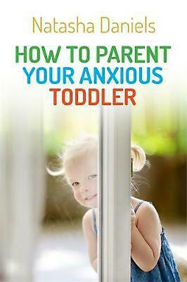 How to Parent Your Anxious Toddler by Natasha Daniels (English) Paperback Book F