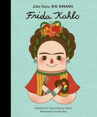 Little People, Big Dreams: Frida Kahlo by Isabel Sanchez Vegara Hardcover Book F