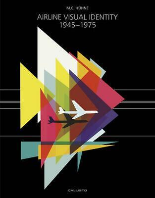 Airline Visual Identity 1945-1975 by M.C. Huhne (English) Hardcover Book Free Sh