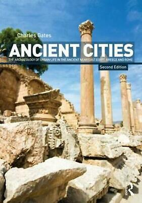 Ancient Cities: The Archaeology of Urban Life in the Ancient Near East and Egypt