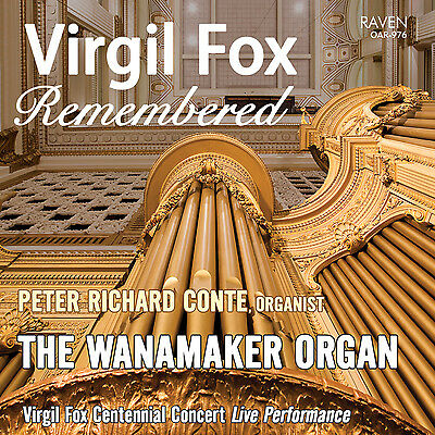 Virgil Fox Remembered: Peter Richard Conte Plays the Wanamaker Pipe Organ