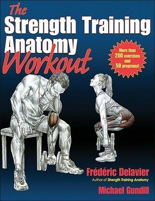 The Strength Training Anatomy Workout Frederic Delavier