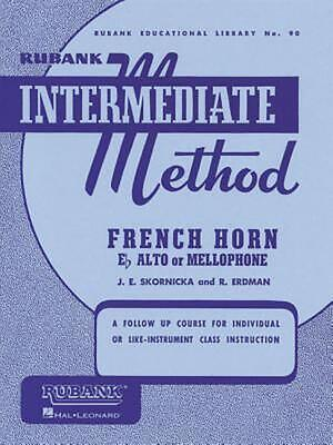Rubank Intermediate Method: French Horn in E Flat Alto or Mellophone by R. Erdma