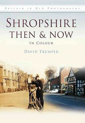 Shropshire Then & Now by David Trumper Hardcover Book (English)