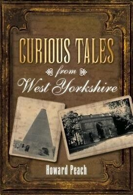 Curious Tales from West Yorkshire by Howard Peach Paperback Book (English)