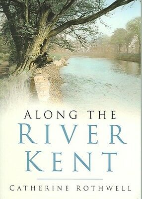 Along the River Kent by Catherine Rothwell Paperback Book (English)