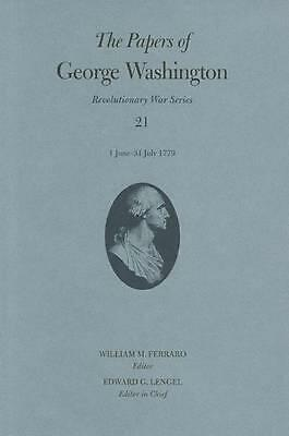 The Papers of George Washington: 1 June-31 July 1779: 1 June-31 July 1779 (Paper