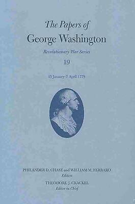 The Papers of George Washington: 15 January - 7 April 1779 by George Washington