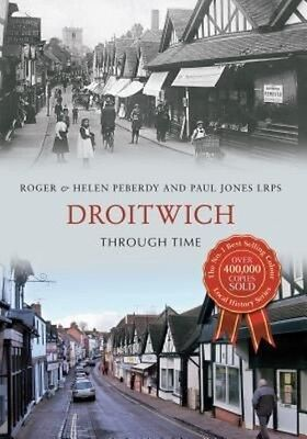 Droitwich Through Time by Roger Peberdy Paperback Book