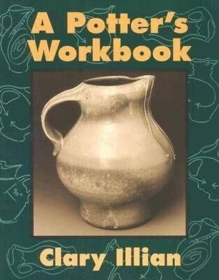 The Potter's Workbook by Clary Illian Paperback Book (English)