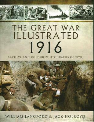 The Great War Illustrated 1916: Archive and Colour Photographs of WWI by Roni Wi