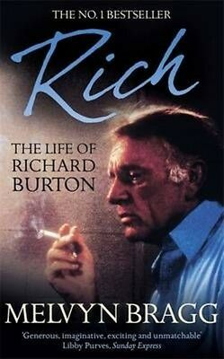 Rich: the Life of Richard Burton by Melvyn Bragg Paperback Book